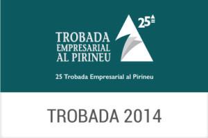 2014 - XXV Trobada Empresarial al Pirineu