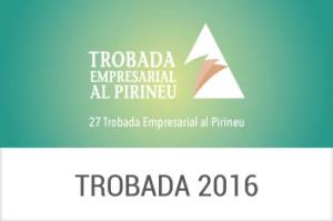 2016 - XXVII Trobada Empresarial al Pirineu